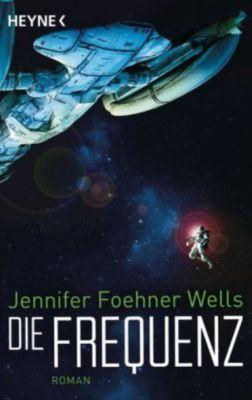 Die Frequenz - Jennifer Foehner Wells |