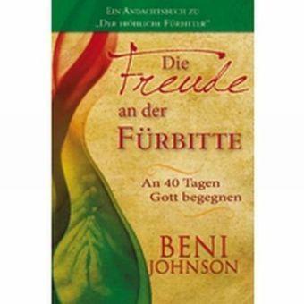 Die Freude an der Fürbitte, Beni Johnson