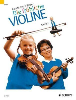 Die fröhliche Violine: Bd.2 Ausbau der 1. Lage und Einführung in die 3. Lage, Renate Bruce-Weber