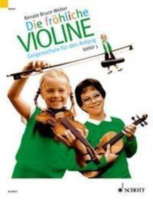 Die fröhliche Violine: Bd.3 B-Tonarten, C-Dur, 2. und 3. Lage, 'Doppelgriffe und andere Kniffe', Renate Bruce-Weber