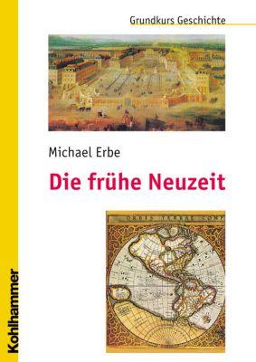 Die frühe Neuzeit, Michael Erbe