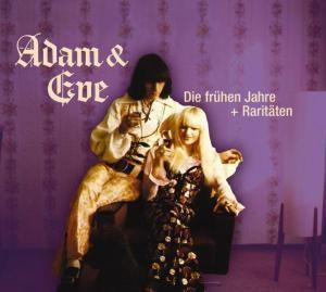 Die Frühen Jahre & Raritäten, Adam & Eve