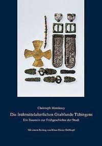 Die frühmittelalterlichen Grabfunde Tübingens, Christoph Morrissey