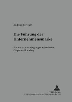 Die Führung der Unternehmensmarke, Andreas Bierwirth
