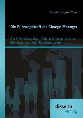 Die Führungskraft als Change Manager, Pamela Hildegard Weber