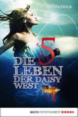 Die fünf Leben der Daisy West, Cat Patrick