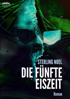 DIE FÜNFTE EISZEIT, Sterling Noel