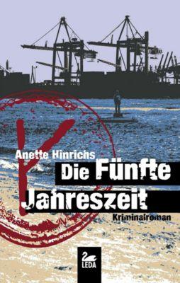Die fünfte Jahreszeit: Kriminalroman, Anette Hinrichs