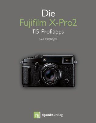 Die Fujifilm X-Pro2, Rico Pfirstinger