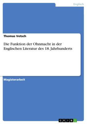 Die Funktion der Ohnmacht in der Englischen Literatur des 18. Jahrhunderts, Thomas Vetsch