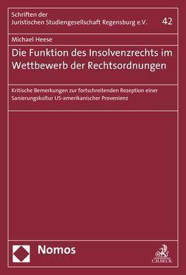 Die Funktion des Insolvenzrechts im Wettbewerb der Rechtsordnungen, Michael Heese