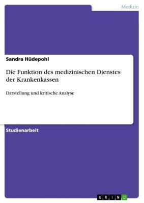 Die Funktion des medizinischen Dienstes der Krankenkassen, Sandra Hüdepohl