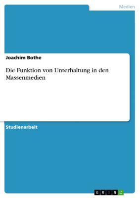Die Funktion von Unterhaltung in den Massenmedien, Joachim Bothe