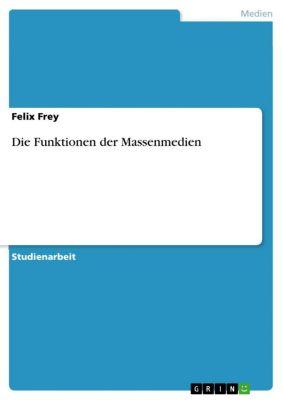 Die Funktionen der Massenmedien, Felix Frey