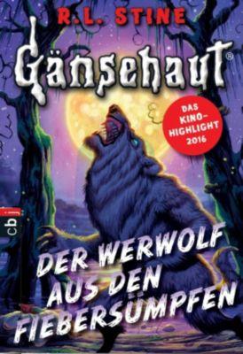 Die Gänsehaut-Reihe: Gänsehaut - Der Werwolf aus den Fiebersümpfen, R.l. Stine