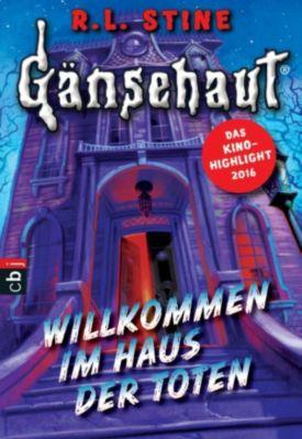 Die Gänsehaut-Reihe: Gänsehaut - Willkommen im Haus der Toten, R.l. Stine