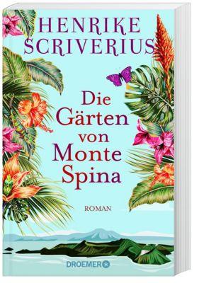 Die Gärten von Monte Spina - Henrike Scriverius |