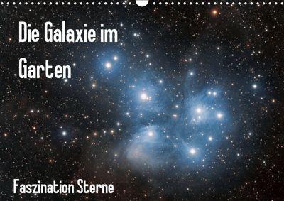 Die Galaxie im Garten (Wandkalender 2019 DIN A3 quer), Matthias Bund