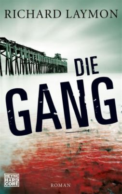 Die Gang - Richard Laymon |