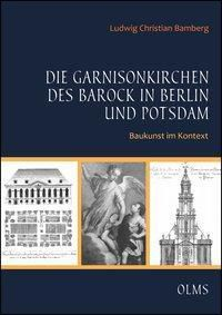 Die Garnisonkirchen des Barock in Berlin und Potsdam - Ludwig Christian Bamberg pdf epub