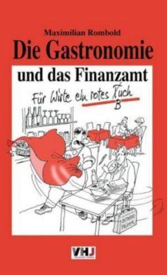 Die Gastronomie und das Finanzamt: Für Wirte ein rotes T(B)uch - Maximilian Rombold |