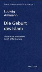 Die Geburt des Islam, Ludwig Ammann