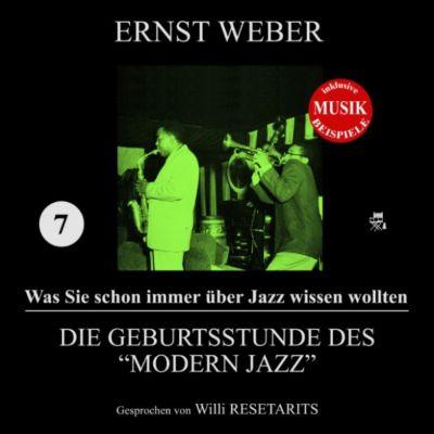 Die Geburtsstunde des Modern Jazz (Was Sie schon immer über Jazz wissen wollten 7), Ernst Weber