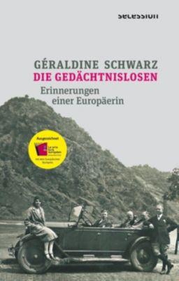 Die Gedächtnislosen - Géraldine Schwarz |
