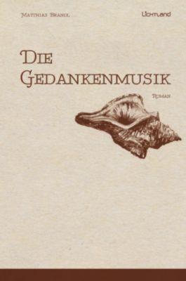Die  Gedankenmusik, Matthias Brandl