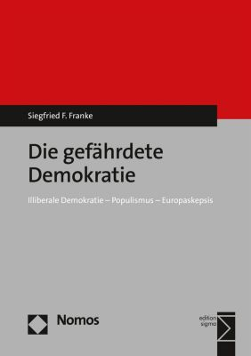 Die gefährdete Demokratie, Siegfried F. Franke