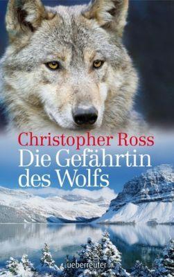 Die Gefährtin des Wolfs, Christopher Ross