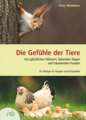 Die Gefühle der Tiere, Peter Wohlleben