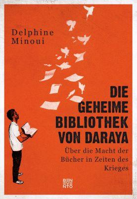 Die geheime Bibliothek von Daraya, Delphine Minoui