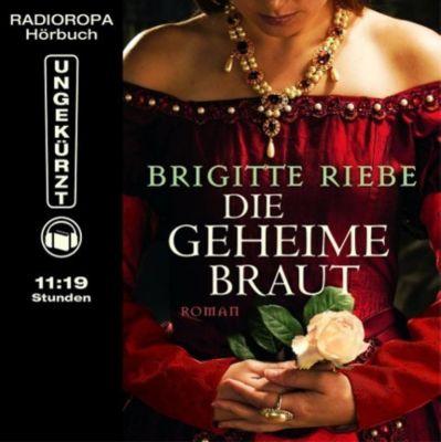 Die geheime Braut, 10 Audio-CDs, Brigitte Riebe