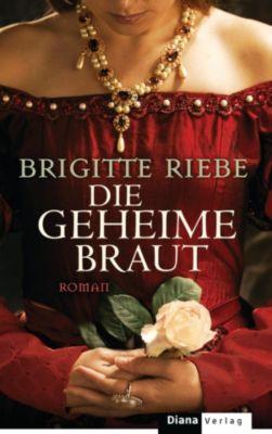 Die geheime Braut, Brigitte Riebe