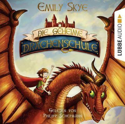 Die geheime Drachenschule, 2 Audio-CDs, Emily Skye