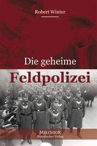 Die geheime Feldpolizei, Robert Winter