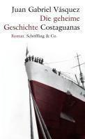 Die geheime Geschichte Costaguanas, Juan Gabriel Vásquez