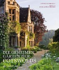 Die geheimen Gärten der Cotswolds, Victoria Summerley
