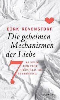 Die geheimen Mechanismen der Liebe - Dirk Revenstorf pdf epub