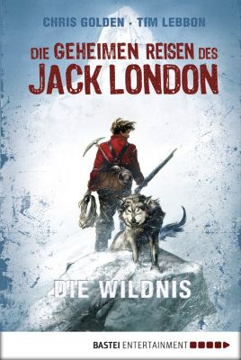 Die geheimen Reisen des Jack London, Christopher Golden, Tim Lebbon