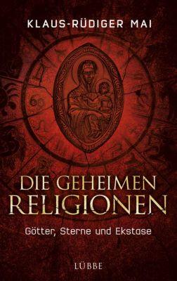 Die geheimen Religionen, Klaus-Rüdiger Mai