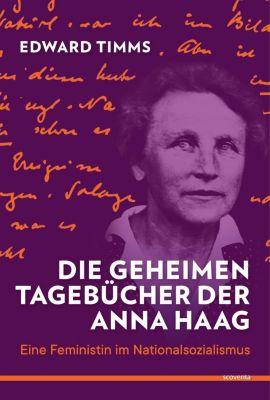 Die geheimen Tagebücher der Anna Haag - Edward Timms |