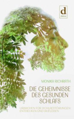 Die Geheimnisse des gesunden Schlafs, Monika Richrath