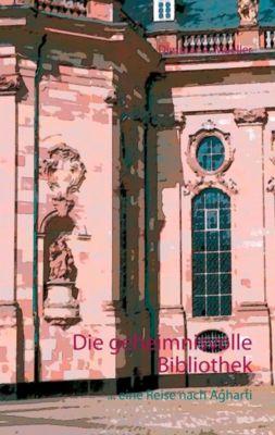 Die geheimnisvolle Bibliothek, Dietmar A. Mueller