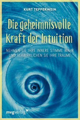Die geheimnisvolle Kraft der Intuition - Kurt Tepperwein pdf epub