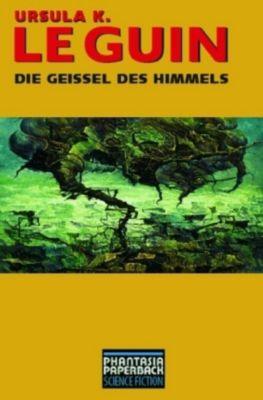 Die Geißel des Himmels - Ursula K. Le Guin  
