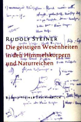 Die geistigen Wesenheiten in den Himmelskörpern und Naturreichen, Rudolf Steiner