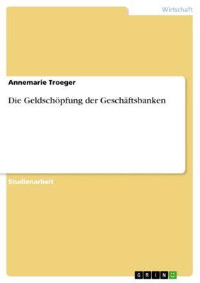 Die Geldschöpfung der Geschäftsbanken, Annemarie Troeger