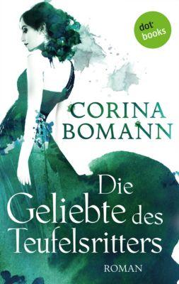 Die Geliebte des Teufelsritters - Ein Romantic-Mystery-Roman: Band 4, Corina Bomann